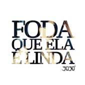 Foda Que Ela É Linda von 3030