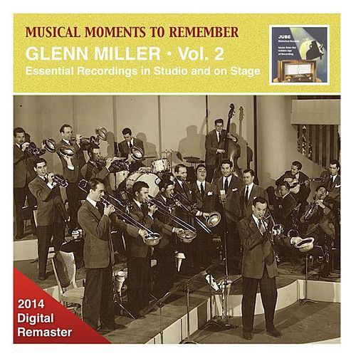 Musical Moments to Remember: Glenn Miller – Essential Recordings, Vol. 2 (2014 Digital Remaster) by Various Artists