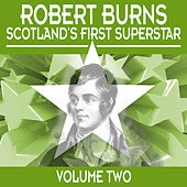 Robert Burns: Scotland's First Superstar, Vol. 2 by Various Artists