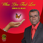 When You Find Love by Errol D. Bean