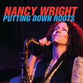 Putting Down Roots by Nancy Wright