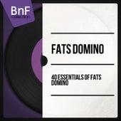40 Essentials of Fats Domino (Mono Version) van Fats Domino