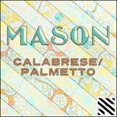 Calabrese / Palmetto - EP von Mason