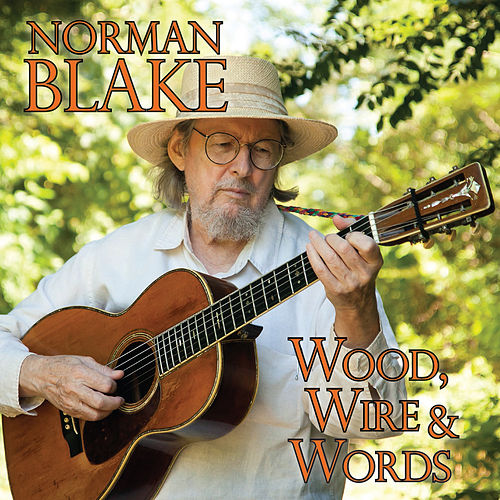 Wood, Wire & Words by Norman Blake