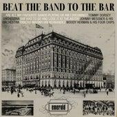 Beat the Band to the Bar de Various Artists