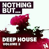 Nothing But... Deep House, Vol. 3 - EP by Various Artists