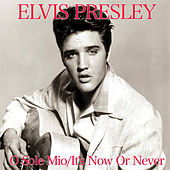 It's Now or Never ('O sole mio) von Elvis Presley