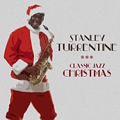Classic Jazz Christmas by Stanley Turrentine