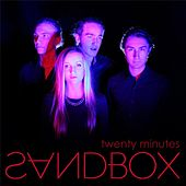 Twenty Minutes by Sandbox