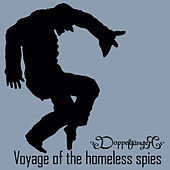 Voyage of the Homeless Spies by Doppelgänger