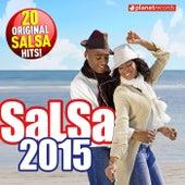 Salsa 2015 - 20 Original Salsa Hits! (Salsa Romántica y Para Bailar: Puertoriqueña, Cubana, Dominicana, Colombiana, Venezolana) by Various Artists