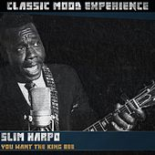You Want the King Bee (Classic Mood Experience) de Slim Harpo