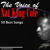 The Voice Of Nat King Cole (50 Best Songs Remastered 2014) by Nat King Cole