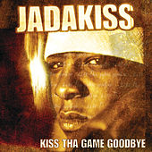 Kiss Tha Game Goodbye by Jadakiss