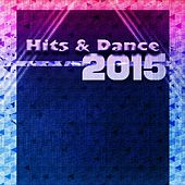Hits & Dance 2015 (Top 40 House Electro Dance Songs the Best of Ibiza) by Various Artists