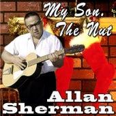 My Son, the Nut by Allan Sherman