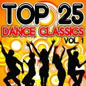 Top 25 Dance Classics, Vol. 1 by Various Artists