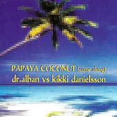 Papaya Coconut (Come Along) by Dr. Alban