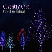Coventry Carol by Cornell Kinderknecht