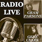 Radio Live: Gene Clark & Gram Parsons by Various Artists