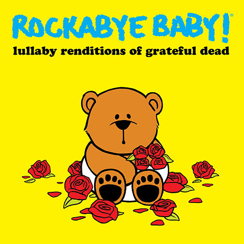 Lullaby Rendtions of Grateful Dead by Rockabye Baby!