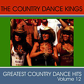 Greatest Country Dance Hits - Vol. 12 by Country Dance Kings