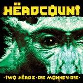 Two Heads / Die Monkey Die von Headcount