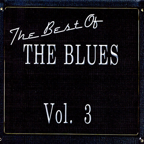The Best Of The Blues Vol. 3 by Various Artists