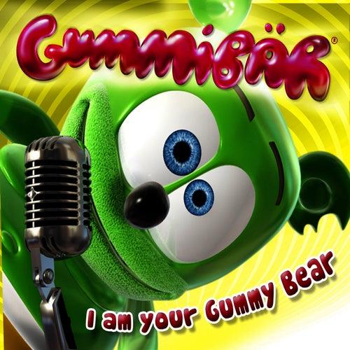 I Am Your Gummy Bear by Gummi Bear