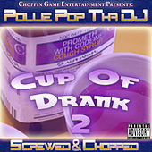 Cup of Drank 2 by Pollie Pop