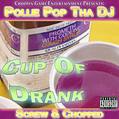 Cup of Drank by Pollie Pop