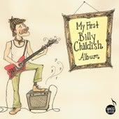 My First Billy Childish Album (Bonus Edition) by Various Artists