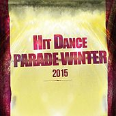 Hit Dance Parade Winter 2015 (50 Extended Tracks the Very Best of 2014/2015 Dance Ibiza & Miami Hits) by Various Artists