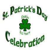 St. Patricks's Day Celebration by Dublin Allstars