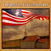 The Best Of Classic Gospel by Various Artists