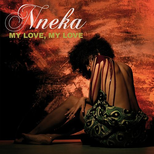 My Love, My Love by Nneka