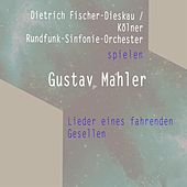 Dietrich Fischer-Dieskau / Kölner Rundfunk-Sinfonie-Orchester spielen: Gustav Mahler: Lieder eines fahrenden Gesellen by Dietrich Fischer-Dieskau