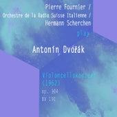 Pierre Fournier / Orchestre de la Radio Suisse Italienne / Hermann Scherchen play: Antonín Dvořák: Violoncellokonzert (1962), op. 104, BV 191 von Pierre Fournier