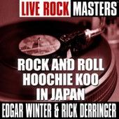 Live Rock Masters: Rock and Roll Hoochie Koo In Japan di Edgar Winter