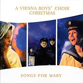 Songs for Mary by Vienna Boys Choir