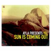 Ayla presents Yel - Sun is coming out (Cd 1) by Ayla