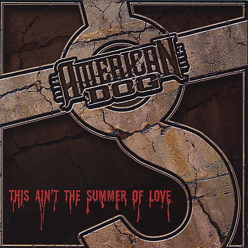 This Ain't the Summer of Love by American Dog
