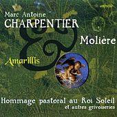 Charpentier & Molière (Hommage Pastoral au Roi Soleil) de Various Artists