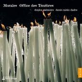 Morales: Office des Ténèbres by Doulce Mémoire