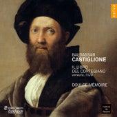 Castiglione: Il Libro del cortegiano by Doulce Mémoire