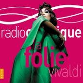 La Folie Vivaldi (Radio Classique) by Various Artists