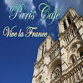 Paris cafè: vive La France de Various Artists