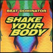 Shake Your Body by Beat Dominator