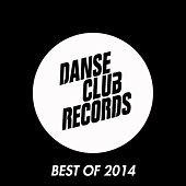 Danse Club Records - Best of 2014 de Various Artists