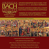 Bach: St. Matthew Passion, BWV 244 by American Bach Soloists